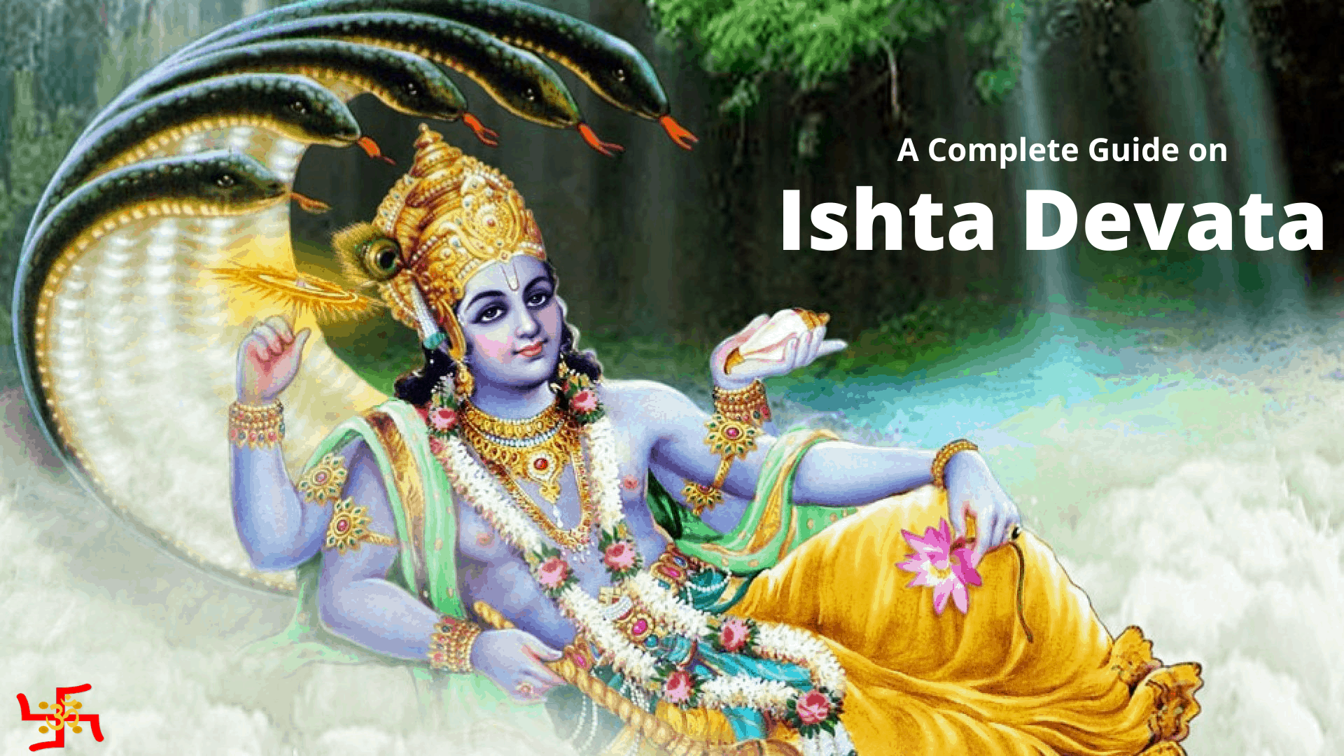 Know all about Ishta Devata
